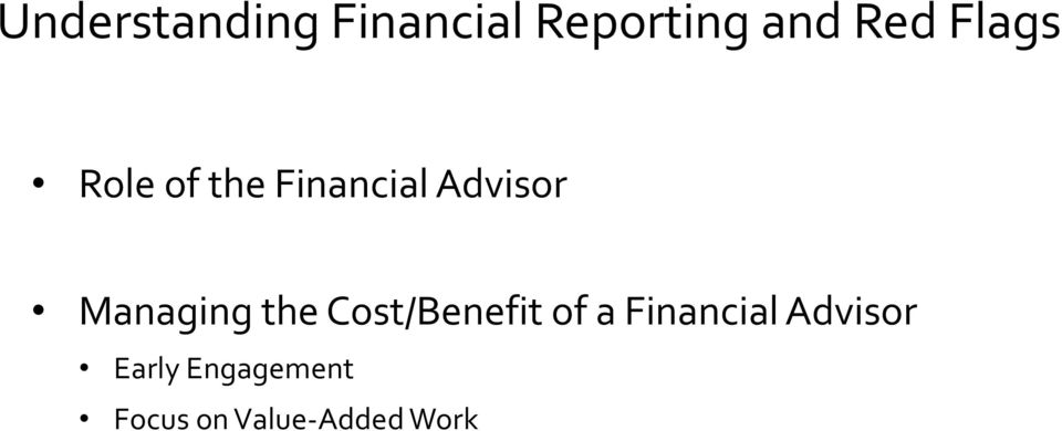 Managing the Cost/Benefit of a Financial