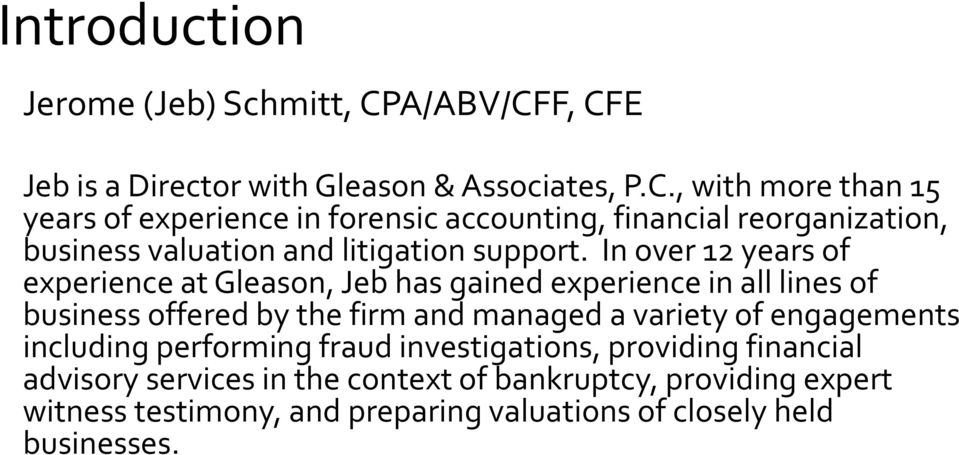 In over 12 years of experience at Gleason, Jeb has gained experience in all lines of business offered by the firm and managed a variety of
