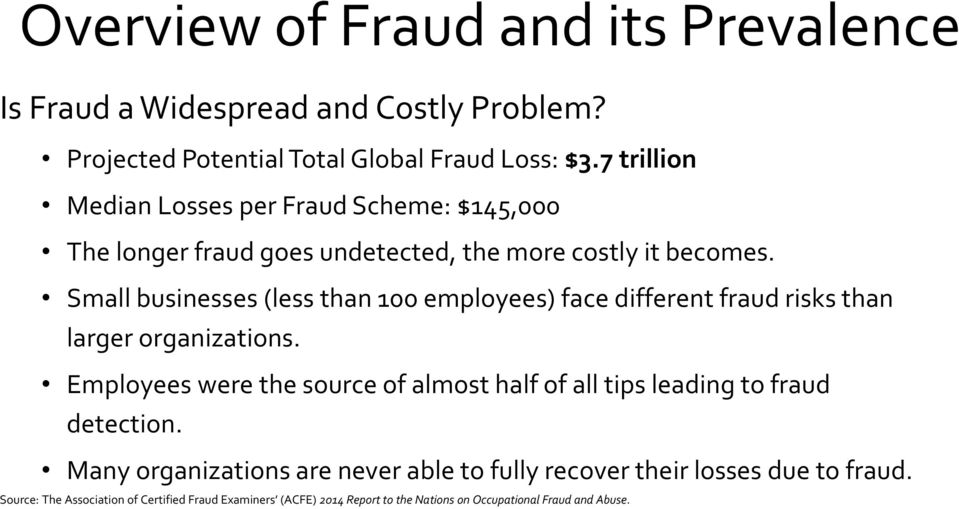 Small businesses (less than 100 employees) face different fraud risks than larger organizations.