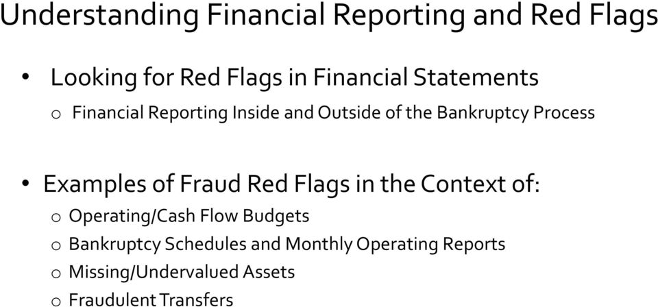 Examples of Fraud Red Flags in the Context of: o Operating/Cash Flow Budgets o