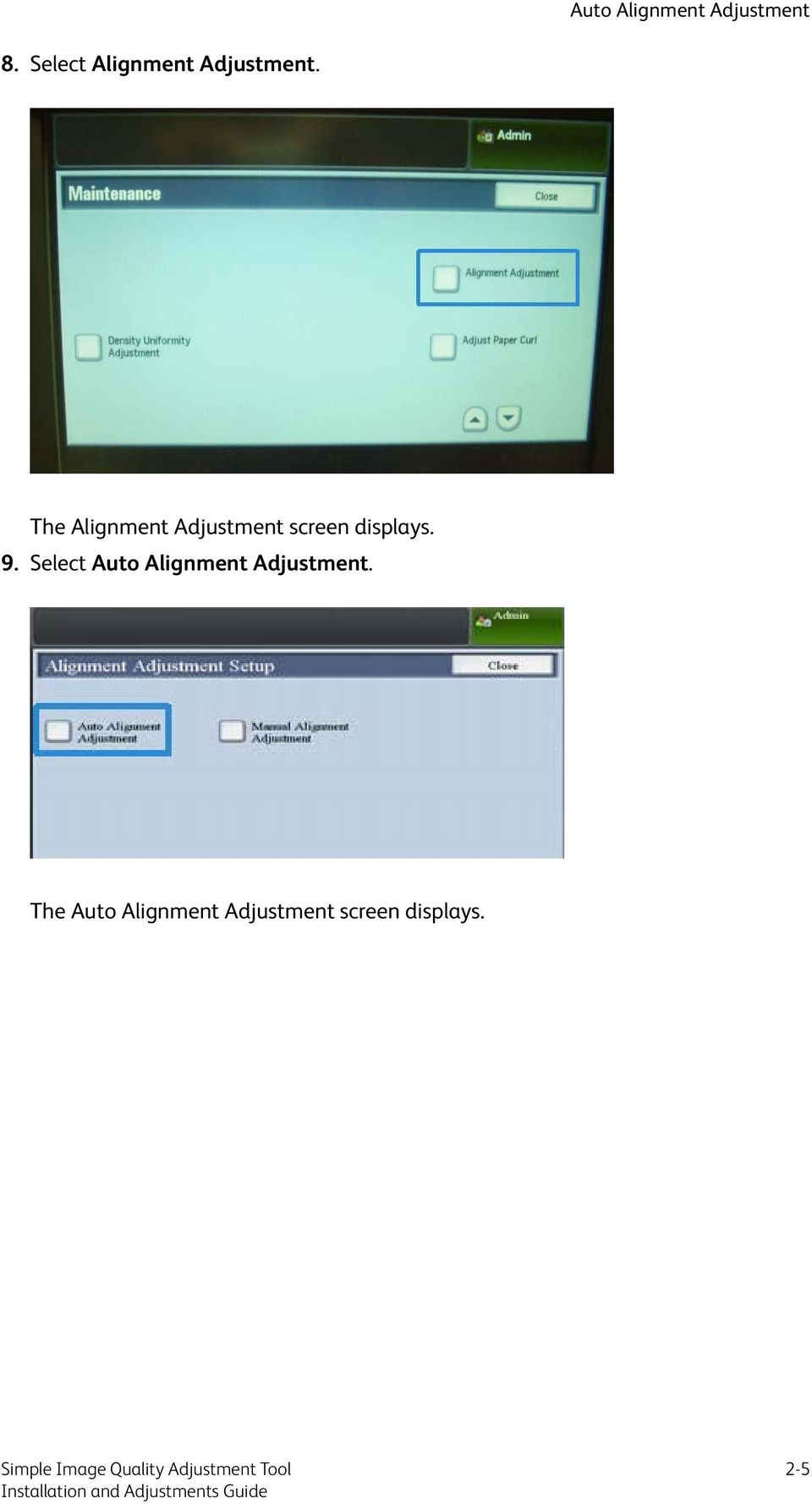 The Alignment Adjustment screen displays. 9.