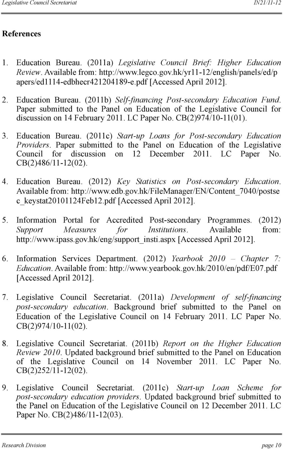 Paper submitted to the Panel on Education of the Legislative Council for discussion on 14 February 2011. LC Paper No. CB(2)974/10-11(01). 3. Education Bureau.