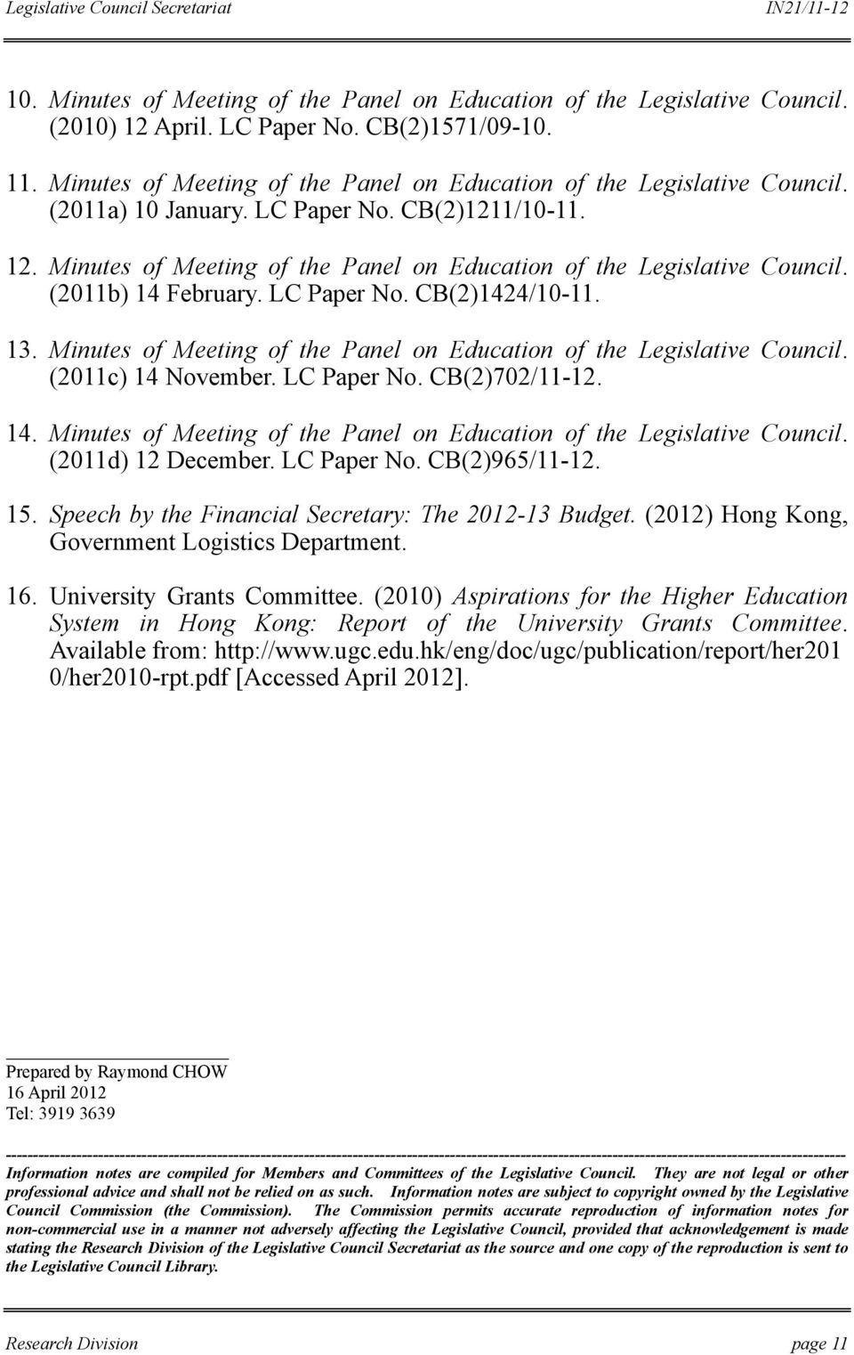 Minutes of Meeting of the Panel on Education of the Legislative Council. (2011c) 14 November. LC Paper No. CB(2)702/11-12. 14. Minutes of Meeting of the Panel on Education of the Legislative Council.
