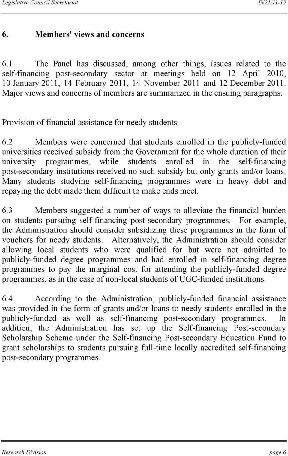 December 2011. Major views and concerns of members are summarized in the ensuing paragraphs. Provision of financial assistance for needy students 6.