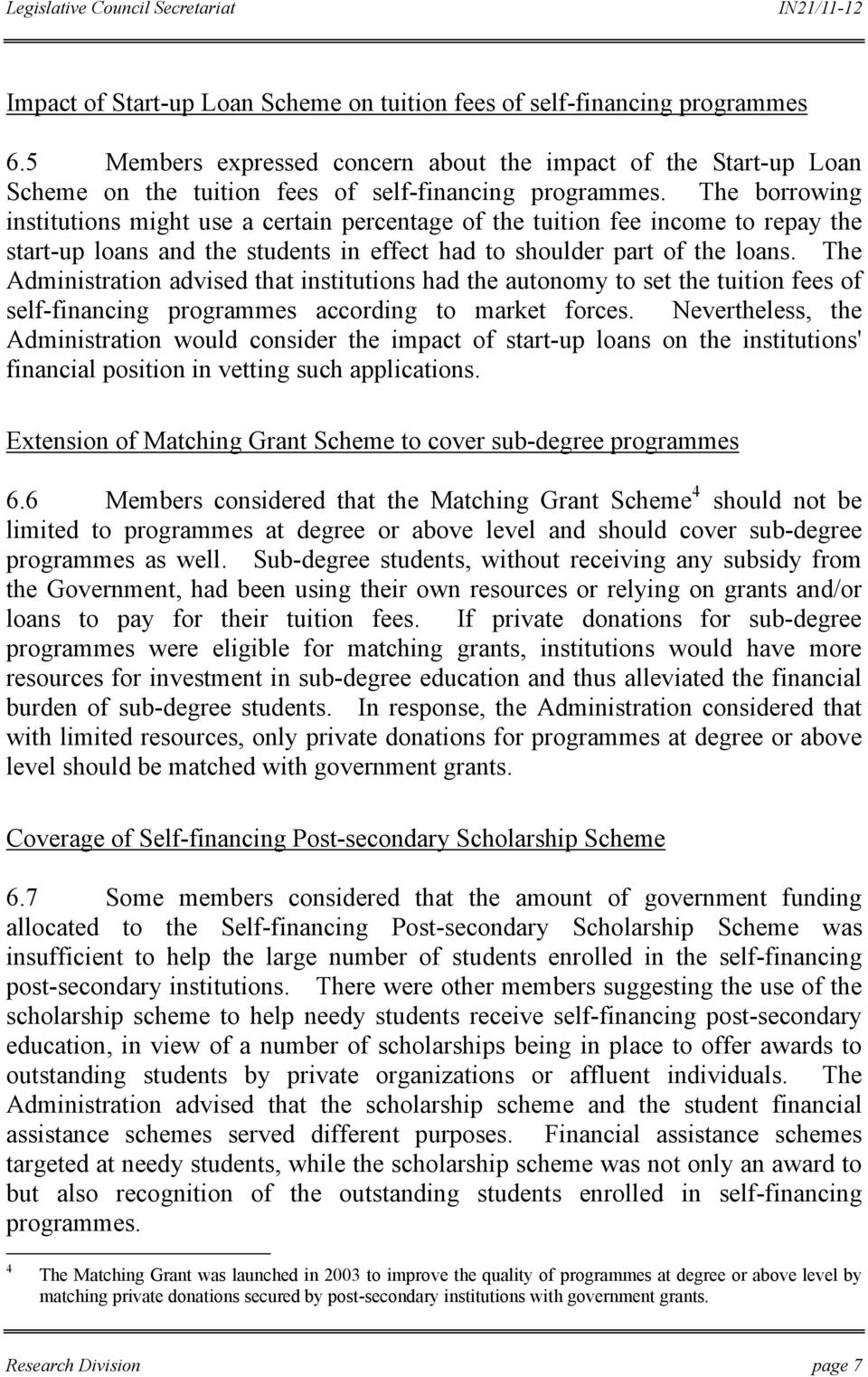 The Administration advised that institutions had the autonomy to set the tuition fees of self-financing programmes according to market forces.