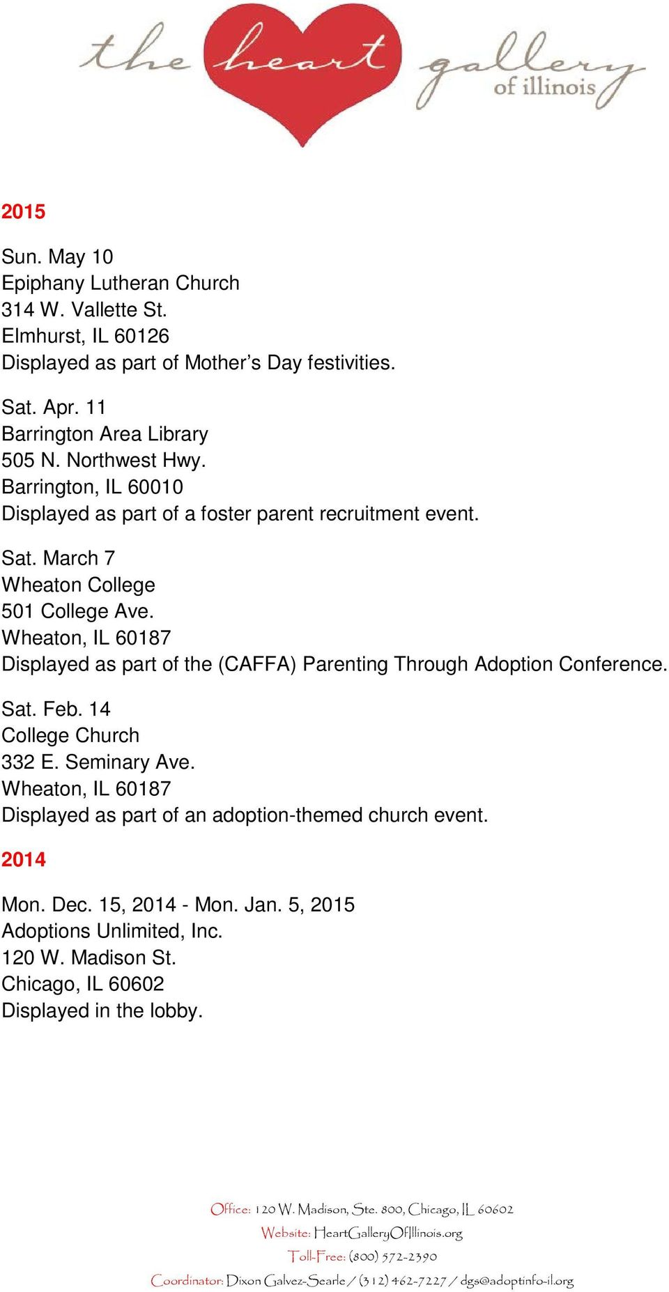 March 7 Wheaton College 501 College Ave. Wheaton, IL 60187 Displayed as part of the (CAFFA) Parenting Through Adoption Conference. Sat. Feb.
