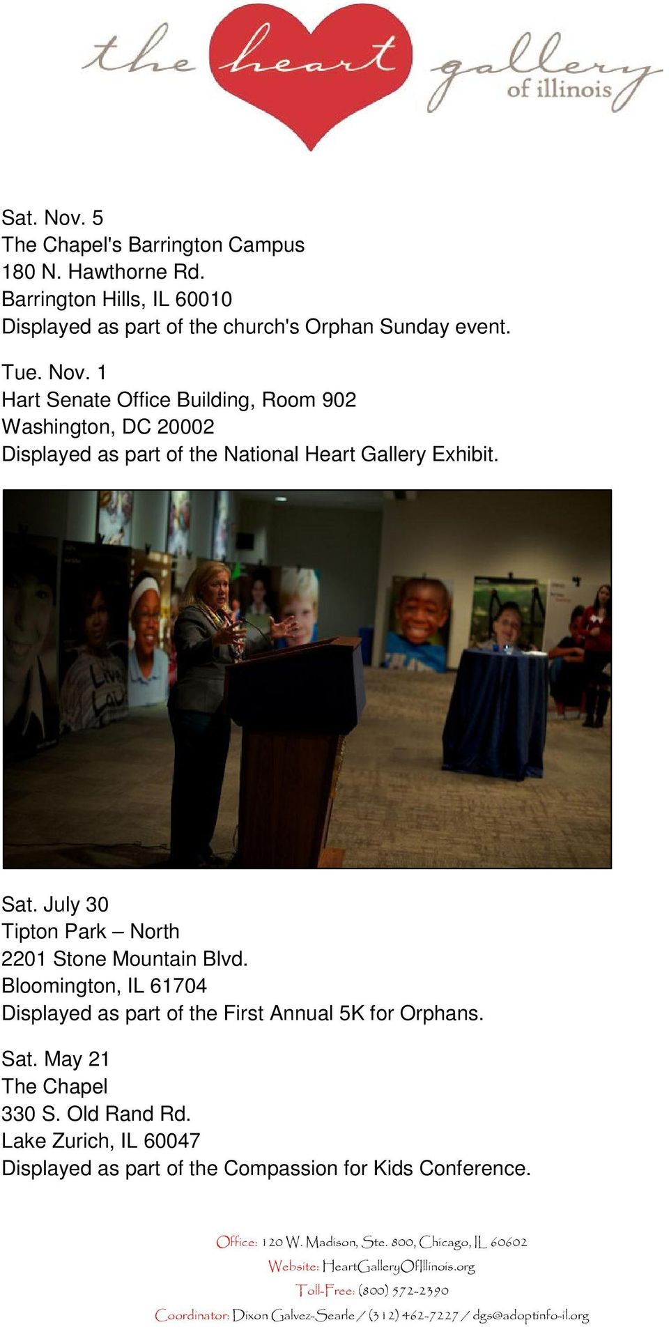1 Hart Senate Office Building, Room 902 Washington, DC 20002 Displayed as part of the National Heart Gallery Exhibit. Sat.