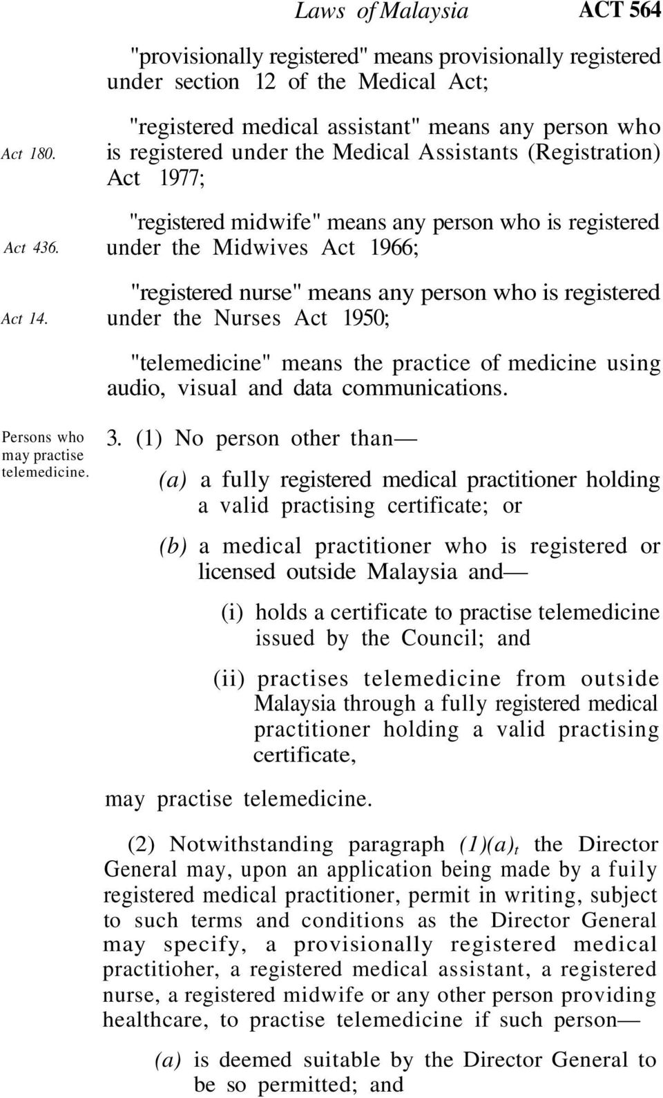 "1966; ""registered nurse"" means any person who is registered under the Nurses Act 1950; ""telemedicine"" means the practice of medicine using audio, visual and data communications."