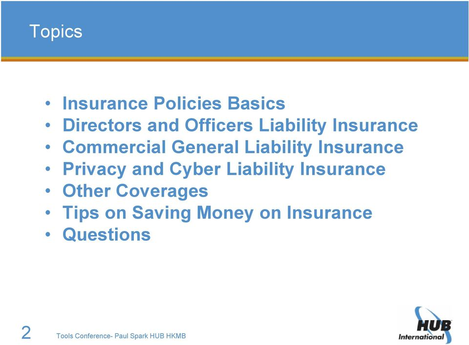 Privacy and Cyber Liability Insurance Other Coverages Tips on
