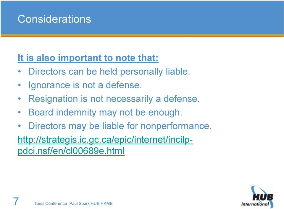 Board indemnity may not be enough. Directors may be liable for nonperformance.