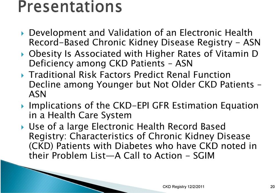 CKD Patients ASN Implications of the CKD-EPI GFR Estimation Equation in a Health Care System Use of a large Electronic Health Record Based