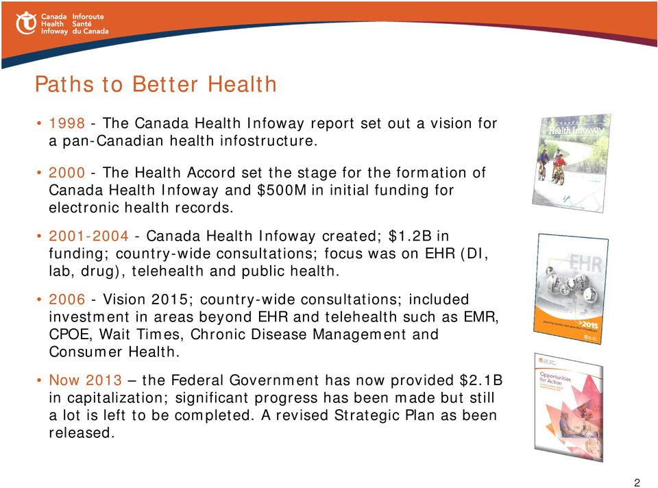 2B in funding; country-wide consultations; focus was on EHR (DI, lab, drug), telehealth and public health.