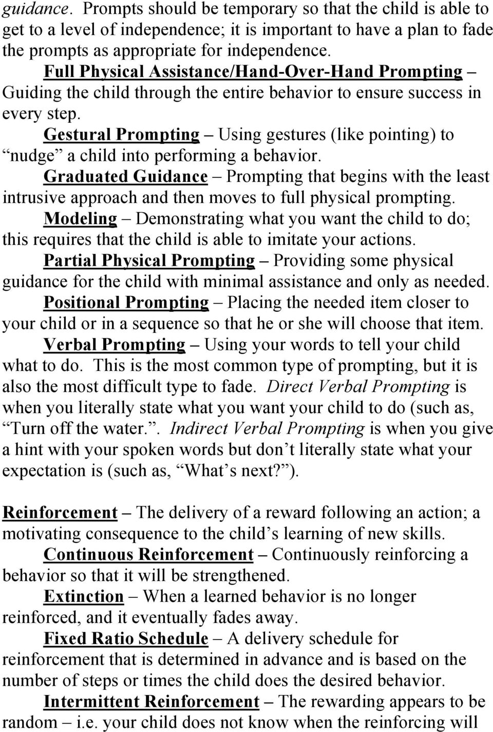 Gestural Prompting Using gestures (like pointing) to nudge a child into performing a behavior.