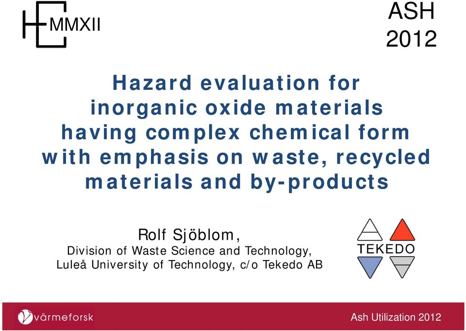 materials and by-products Rolf Sjöblom, Division of Waste Science