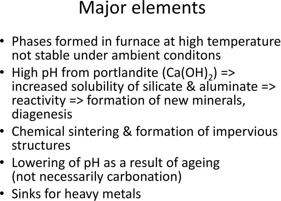 reactivity => formation of new minerals, diagenesis Chemical sintering & formation of impervious