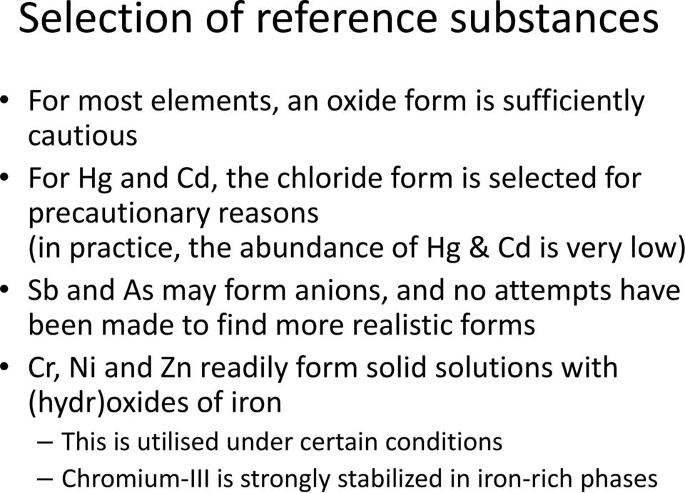 form anions, and no attempts have been made to find more realistic forms Cr, Ni and Zn readily form solid solutions