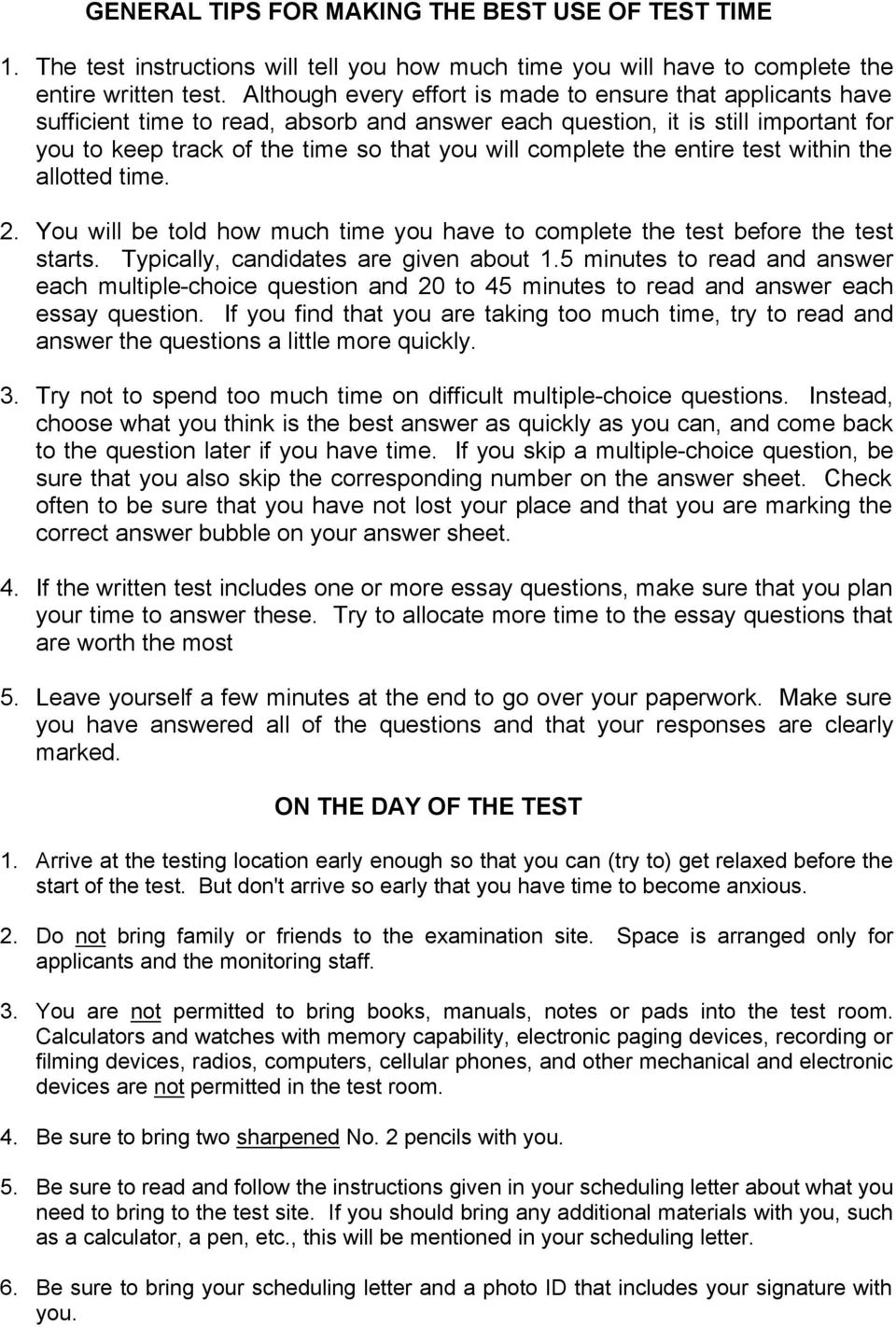 complete the entire test within the allotted time. 2. You will be told how much time you have to complete the test before the test starts. Typically, candidates are given about 1.