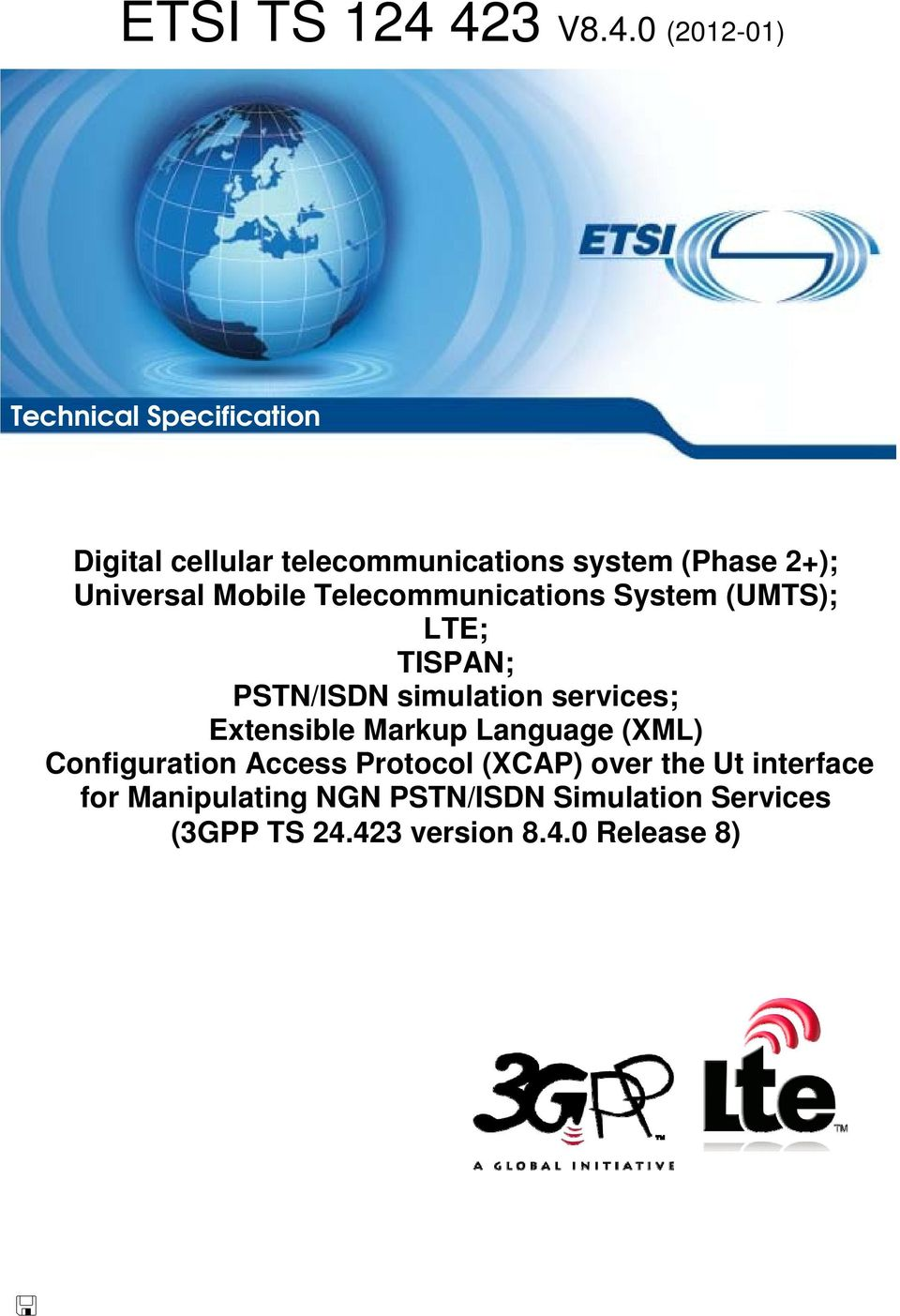 2+); Universal Mobile Telecommunications System (UMTS); LTE; TISPAN; PSTN/ISDN simulation