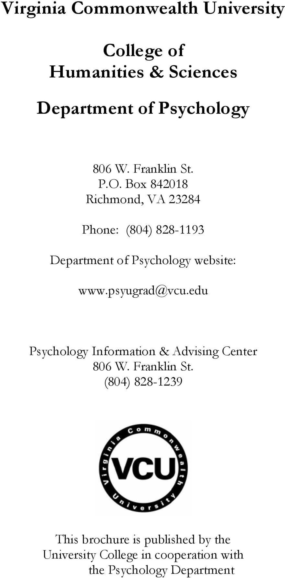 Box 842018 Richmond, VA 23284 Phone: (804) 828-1193 Department of Psychology website: www.
