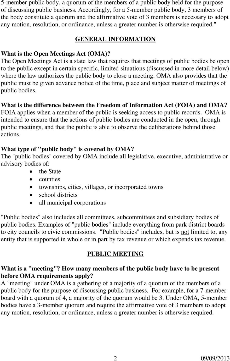 "number is otherwise required."" GENERAL INFORMATION What is the Open Meetings Act (OMA)?"