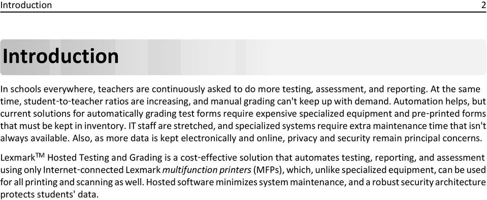 Automation helps, but current solutions for automatically grading test forms require expensive specialized equipment and pre printed forms that must be kept in inventory.