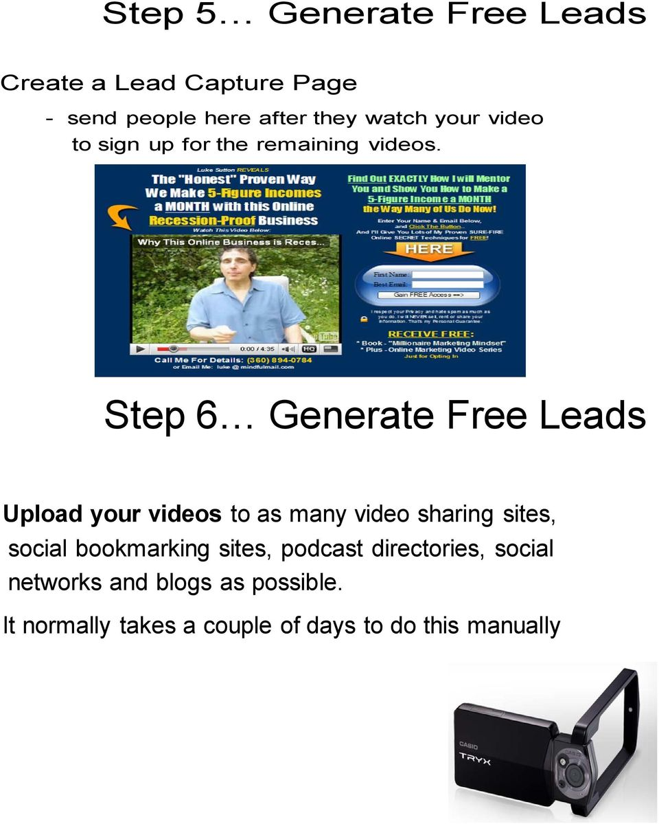 Step 6 Generate Free Leads Upload your videos to as many video sharing sites, social