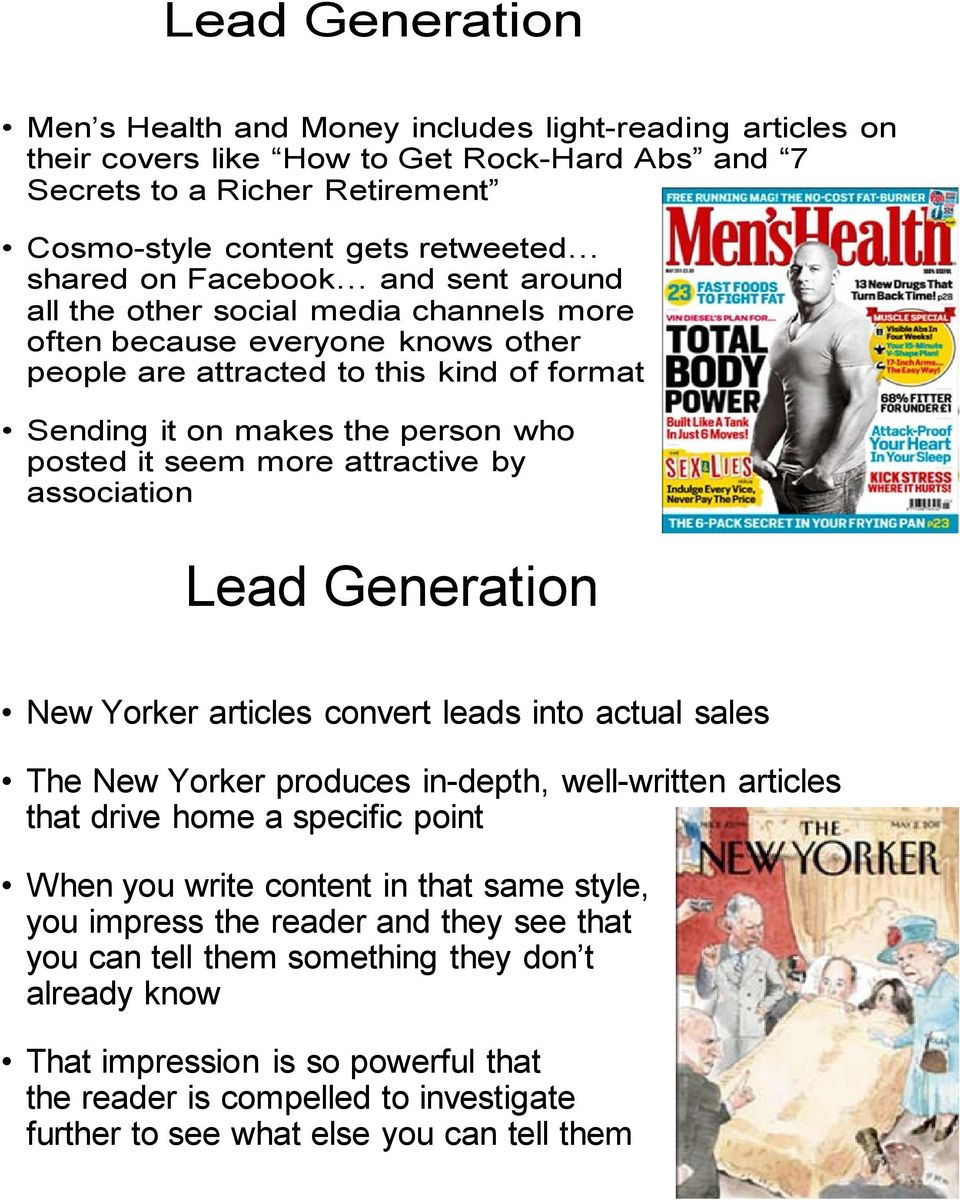 attractive by association Lead Generation New Yorker articles convert leads into actual sales The New Yorker produces in-depth, well-written articles that drive home a specific point When you write