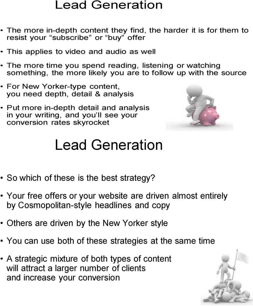you ll see your conversion rates skyrocket Lead Generation So which of these is the best strategy?