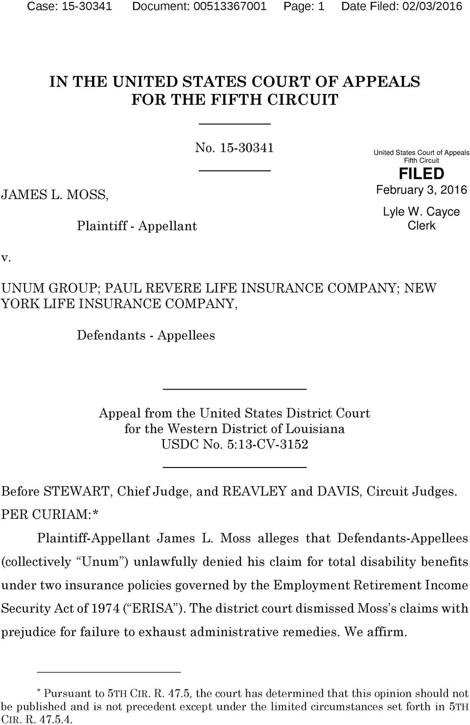 UNUM GROUP; PAUL REVERE LIFE INSURANCE COMPANY; NEW YORK LIFE INSURANCE COMPANY, Defendants - Appellees Appeal from the United States District Court for the Western District of Louisiana USDC No.