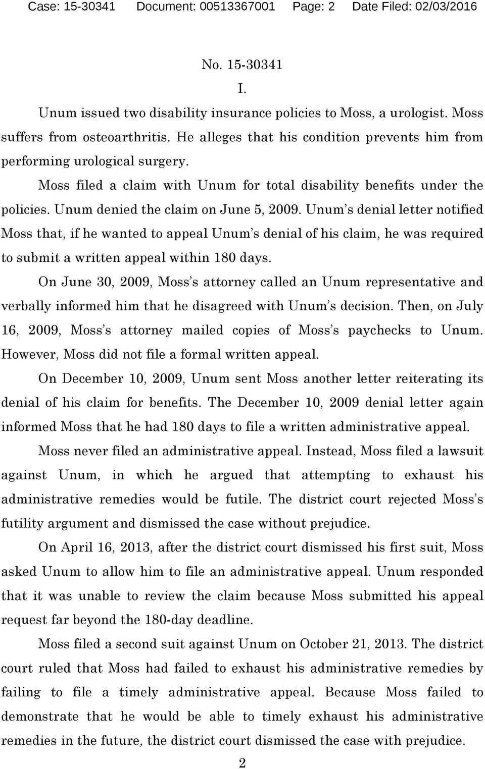 Unum s denial letter notified Moss that, if he wanted to appeal Unum s denial of his claim, he was required to submit a written appeal within 180 days.