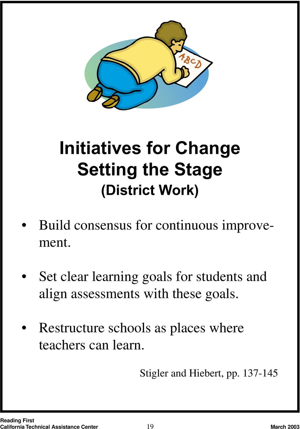 Set clear learning goals for students and align assessments with