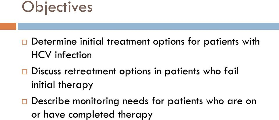options in patients who fail initial therapy Describe