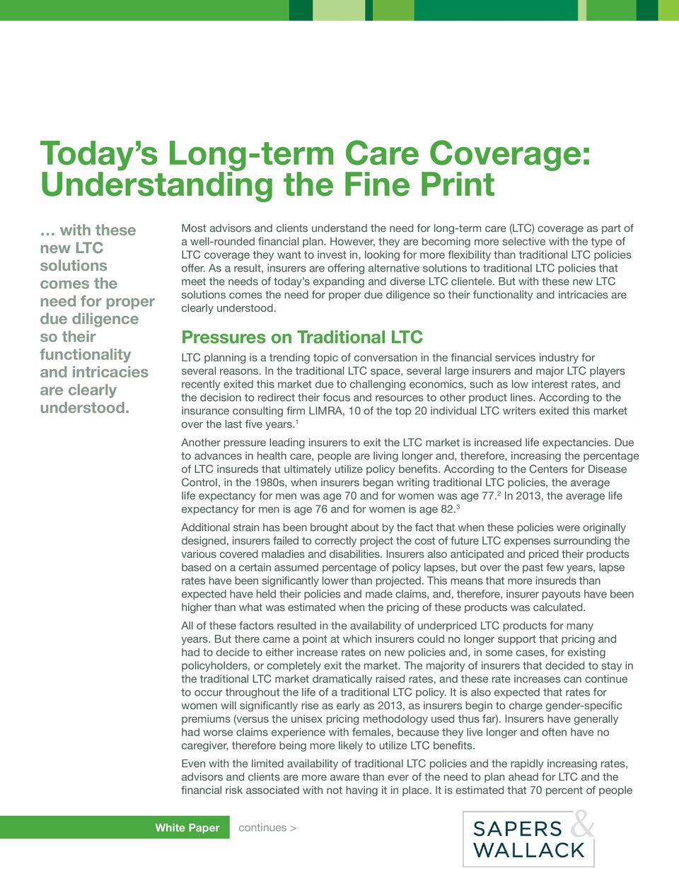 However, they are becoming more selective with the type of LTC coverage they want to invest in, looking for more flexibility than traditional LTC policies offer.
