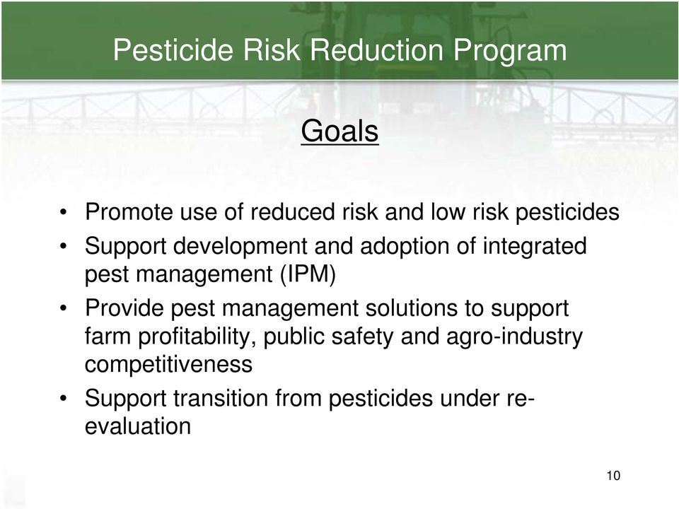 Provide pest management solutions to support farm profitability, public safety and