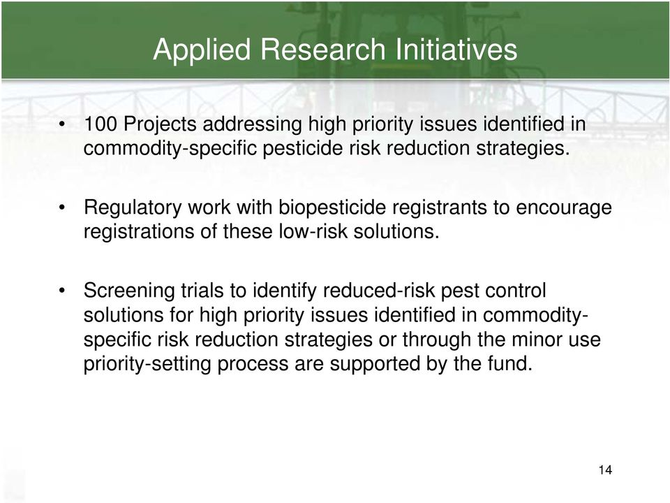 Regulatory work with biopesticide registrants to encourage registrations of these low-risk solutions.