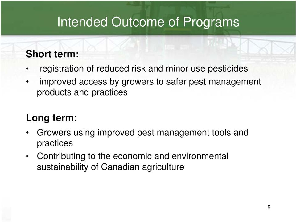 practices Long term: Growers using improved pest management tools and practices