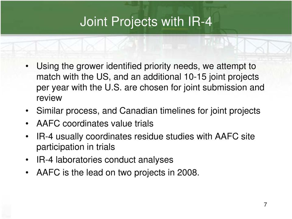 are chosen for joint submission and review Similar process, and Canadian timelines for joint projects AAFC
