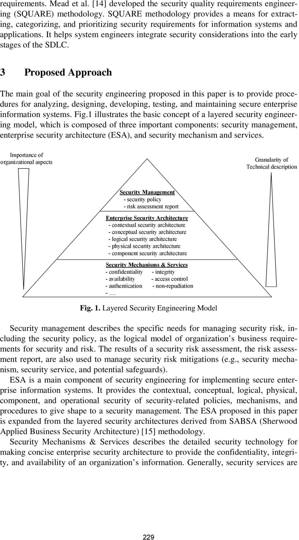 It helps system engineers integrate security considerations into the early stages of the SDLC.
