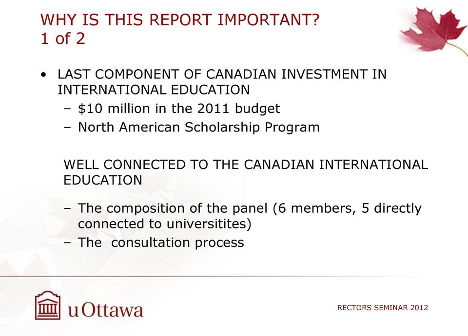 million in the 2011 budget North American Scholarship Program WELL CONNECTED TO