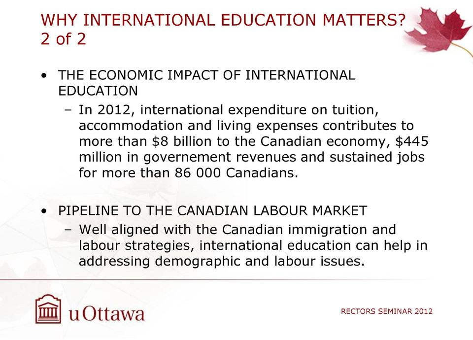 expenses contributes to more than $8 billion to the Canadian economy, $445 million in governement revenues and sustained jobs
