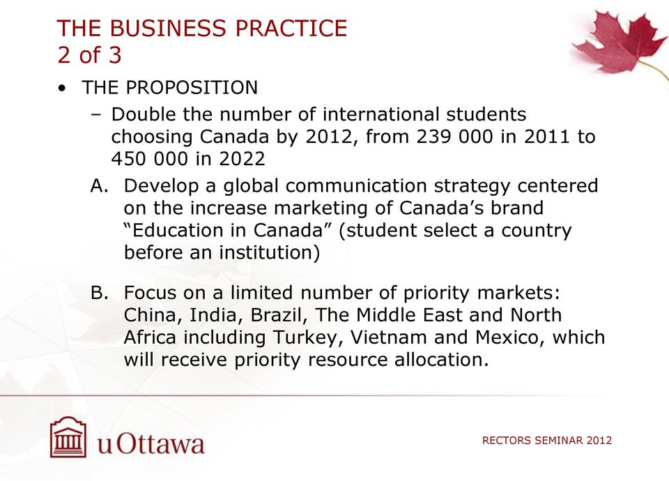 Develop a global communication strategy centered on the increase marketing of Canada s brand Education in Canada (student