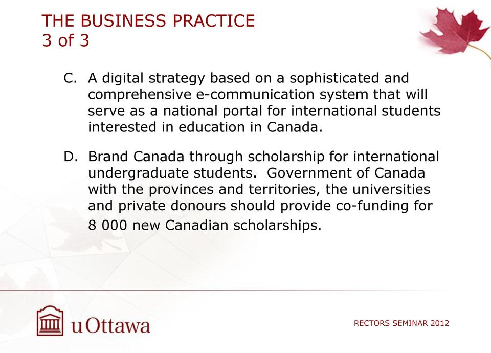 national portal for international students interested in education in Canada. D.