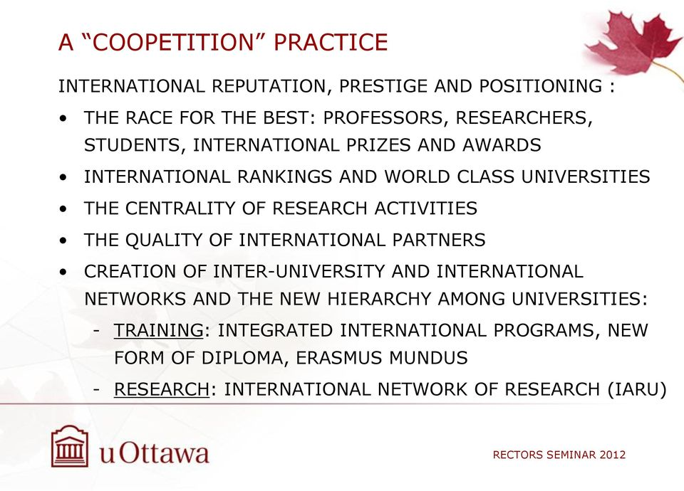 THE QUALITY OF INTERNATIONAL PARTNERS CREATION OF INTER-UNIVERSITY AND INTERNATIONAL NETWORKS AND THE NEW HIERARCHY AMONG