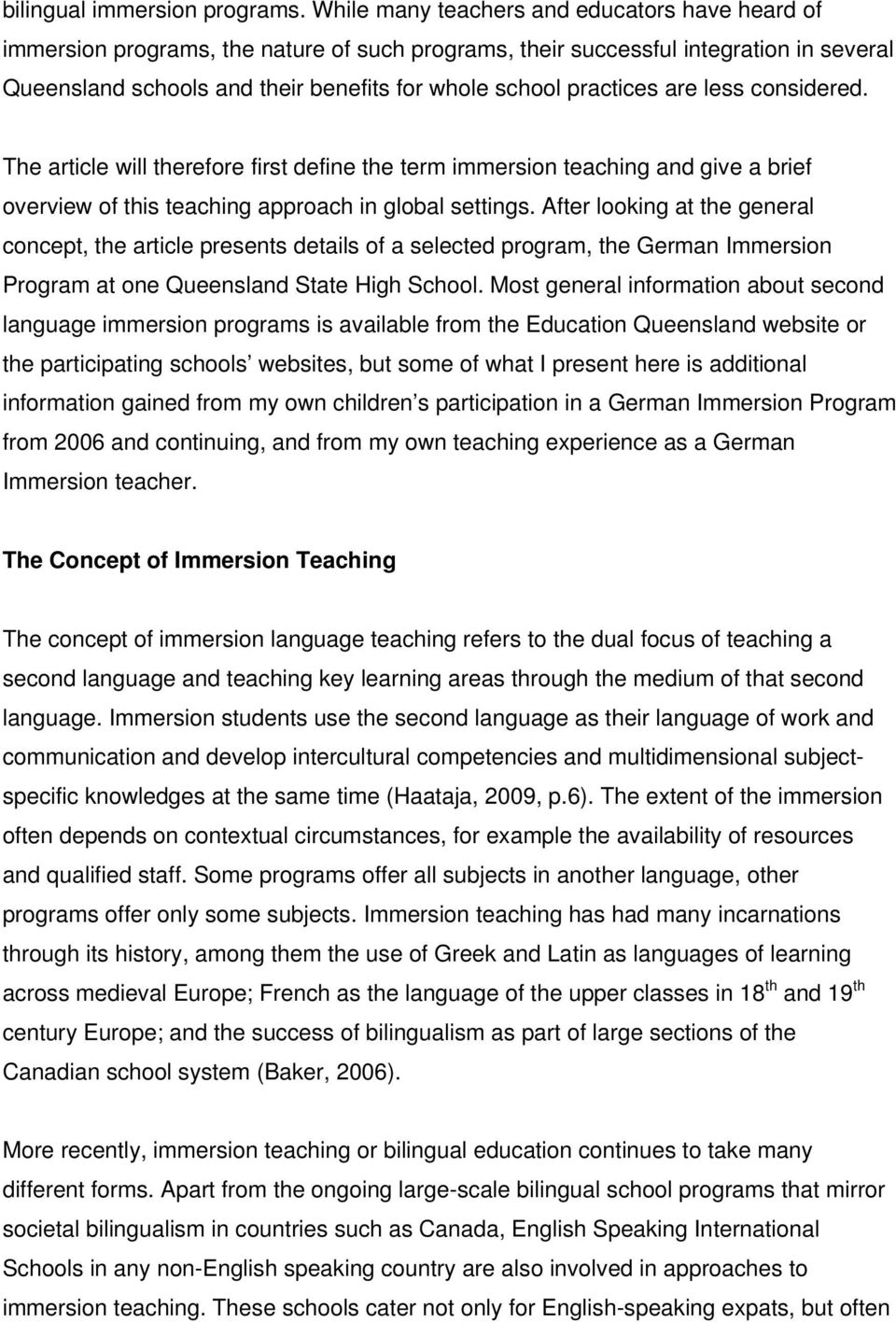 practices are less considered. The article will therefore first define the term immersion teaching and give a brief overview of this teaching approach in global settings.