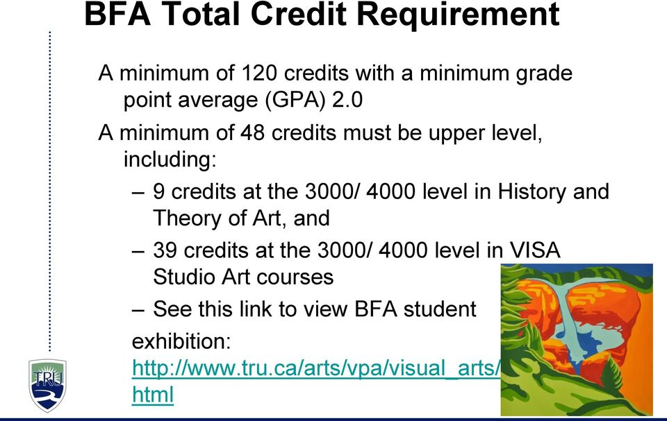History and Theory of Art, and 39 credits at the 3000/ 4000 level in VISA Studio Art courses See