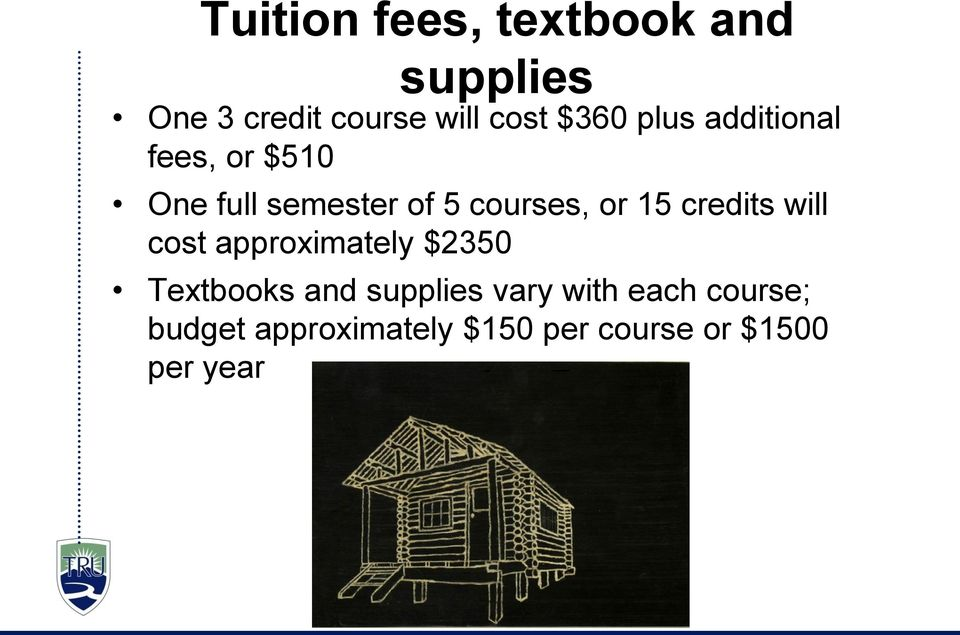 15 credits will cost approximately $2350 Textbooks and supplies vary