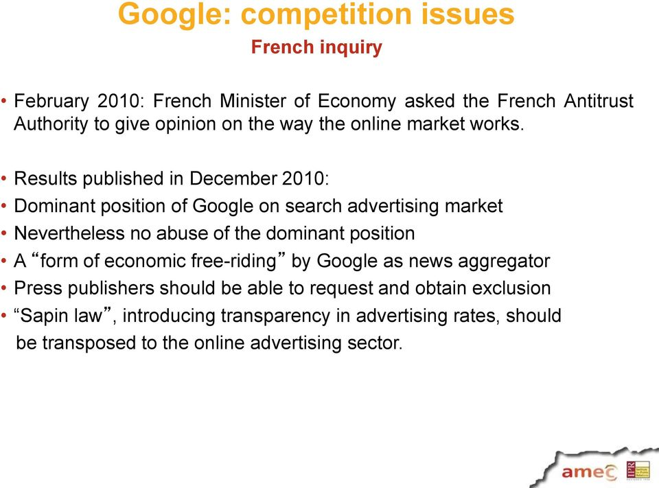Results published in December 2010: Dominant position of Google on search advertising market Nevertheless no abuse of the dominant