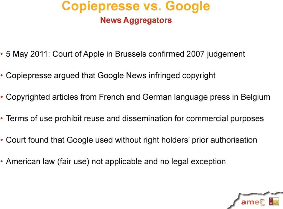 that Google News infringed copyright Copyrighted articles from French and German language press in Belgium