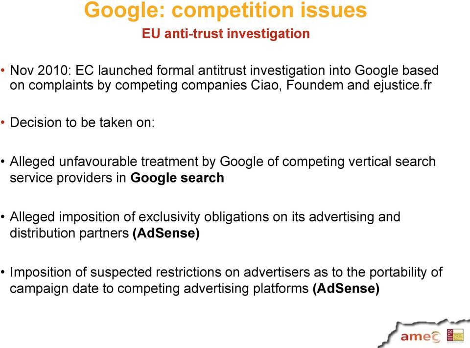 fr Decision to be taken on: Alleged unfavourable treatment by Google of competing vertical search service providers in Google search