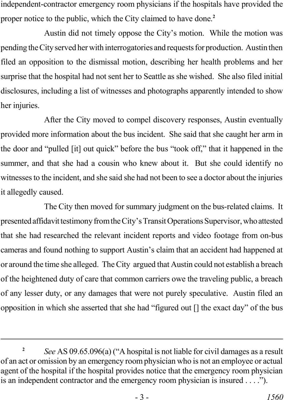 Austin then filed an opposition to the dismissal motion, describing her health problems and her surprise that the hospital had not sent her to Seattle as she wished.